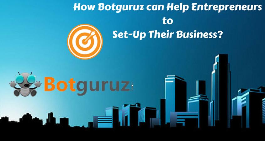 How Botguruz can Help Entrepreneurs to Set-Up Their Business?